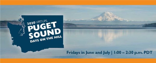 2020 Virtual Puget Sound Days on the Hill. Fridays in June and July. 1-2pm PDT